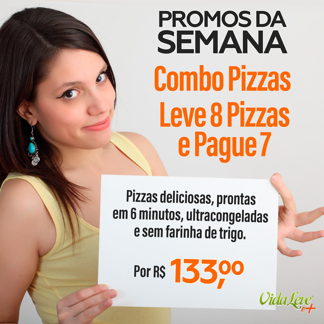 PROMOS DA SEMANA: COMBO PIZZAS LEVE 8 PAGUE 7